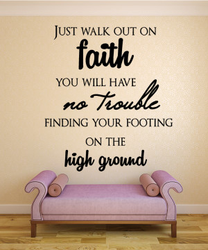 Just walk out on Faith...Christian Wall Decal Quotes