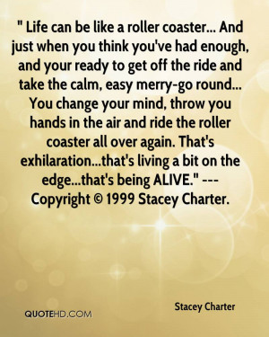 Life can be like a roller coaster... And just when you think you've ...