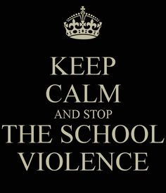 Keep Clm And Stop The School Violence
