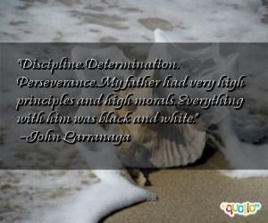 Discipline. Determination. Perseverance. My father had very
