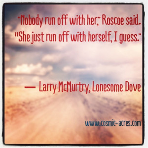 ... my favorite lines from one of my favorite books. ~ Lonesome Dove