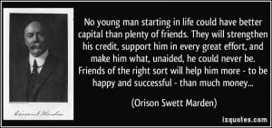 No young man starting in life could have better capital than plenty of ...