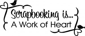 Scrapbooking Quotes Sayings Scrapbooking Wall Quotes