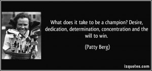 What does it take to be a champion? Desire, dedication, determination ...