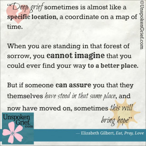 Grief Quote - Elizabeth Gilbert. Good website for those grieving for ...