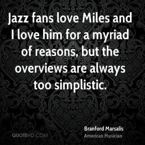 ... -marsalis-musician-quote-jazz-fans-love-miles-and-i-love-him.jpg