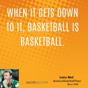 Larry Bird Quotes About Basketball Larry bird quotes