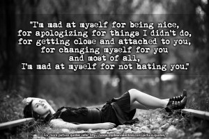 Love Quotes For Him - I m mad at myself for being
