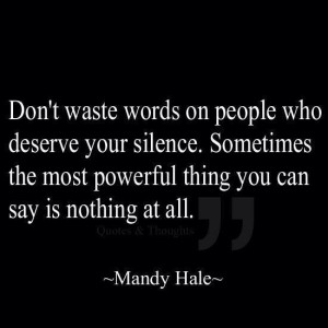 ... . Sometimes the Most Powerful Thing You Can Say is Nothing at All