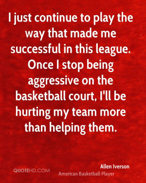 just continue to play the way that made me successful in this league ...