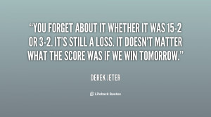 quote-Derek-Jeter-you-forget-about-it-whether-it-was-132105_3.png