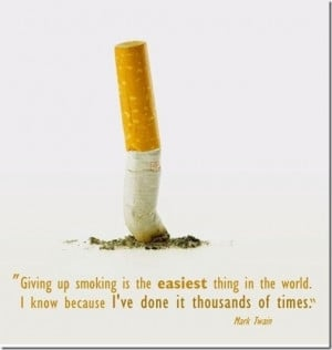 Giving up smoking is the easiest thing in the world