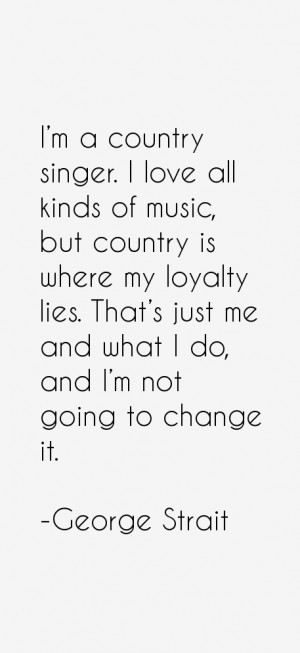 country singer. I love all kinds of music, but country is where ...