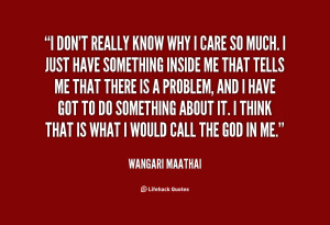 quote-Wangari-Maathai-i-dont-really-know-why-i-care-133875_2.png