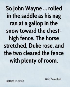 Glen Campbell - So John Wayne ... rolled in the saddle as his nag ran ...