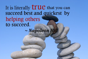 Helping Others quotes- It is literally true that you can succeed best ...