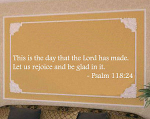 This is the day that the Lord has m ade. Let us rejoice and be glad in ...