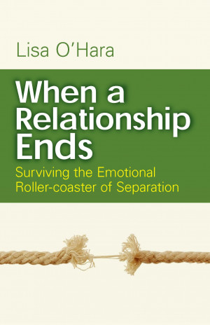 When a Relationship Ends: Surviving the Emotional Roller-Coaster of ...