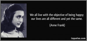 We all live with the objective of being happy; our lives are all ...