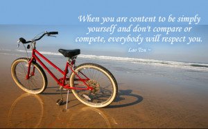 When you are content to be simply yourself and don't compare or ...
