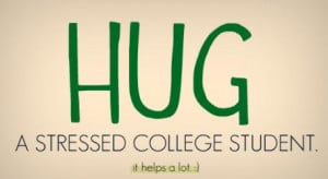 Inspirational Quotes For Students In College Hug a stressed college ...