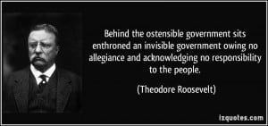 Behind the ostensible government sits enthroned an invisible ...