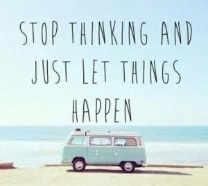 Let things happen