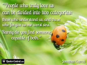 People who truly love us can be divided into two categories: those who ...