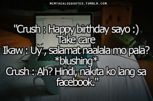 "and love quotes tagalog tagalog quotes:""Crush : Happy birthday ..."