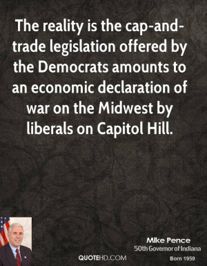 The reality is the cap-and-trade legislation offered by the Democrats ...