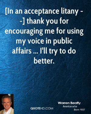 In an acceptance litany --] thank you for encouraging me for using my ...