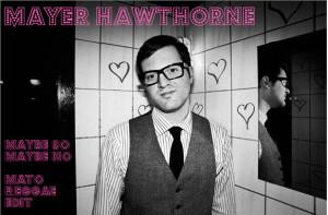 Mayer Hawthorne Maybe So Maybe No Mato Reggae Remix