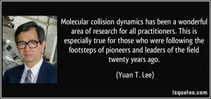 More Yuan T. Lee Quotes