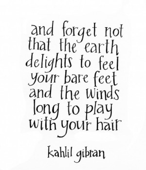 """... Winds Long To Play With Your Hair """" - Kahlil Gibran ~ Nature Quote"""