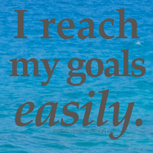 Achieving Goals Affirmations – I reach my goals easily (Daily ...