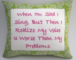 ... Pillow, Funny Quote, Pink and Green Pillow, Singing Quote, Sad Quote