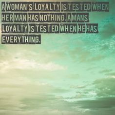 loyalty, quotes, sayings, loyal, meaningful, man, woman, wise ...
