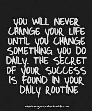Inspiring Positive Lifestyle Quotes - You will never change your life ...