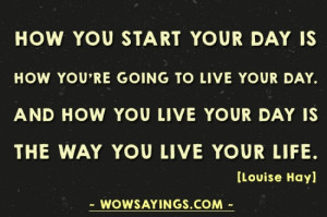 How you start your day - Monday Sayings and Quotes