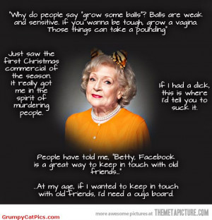 Very Funny Betty White Words Of Wisdom Nice Picture