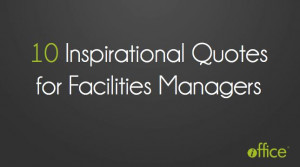 10 Inspirational Quotes For Facilities Managers