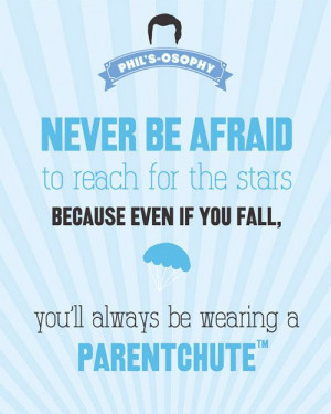 be afraid to reach for the stars..Parentchute