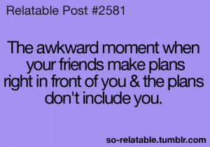... Awkward so true teen quotes relatable Awkward Moments so relatable