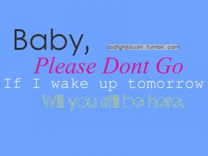 Please Dont Go Quotes Please dont go - lyrics quote
