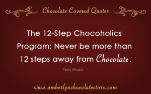 12-Step Chocoholics Program… Chocolate Quote