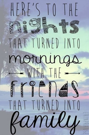 Summer nights, friends to family - quote