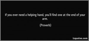 If you ever need a helping hand, you'll find one at the end of your ...