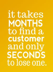 ... find a customer and only seconds to lose one!