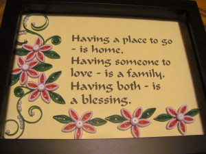 Having A Place To Go Is Home Having Someone To Love Is A Family Having ...