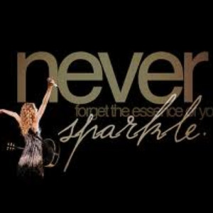 Never forget the essence of your sparkle.